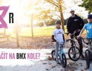 JAK ZAČÍT NA BMX KOLE